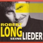 Seine Lieder - Robert Long