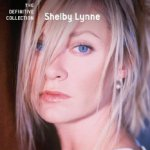 The Definitive Collection - Shelby Lynne