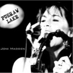 Pushaw Lake - Joni Madden