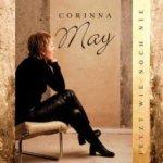 Jetzt wie noch nie - Corinna May