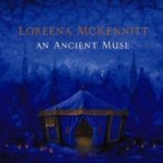 An Ancient Muse - Loreena McKennitt