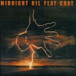 Flat Chat - Midnight Oil