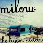 The Bigger Picture - Milow