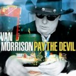 Pay The Devil - Van Morrison
