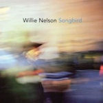 Songbird - Willie Nelson