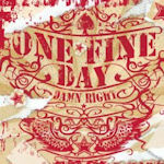 Damn Right - One Fine Day