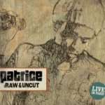Raw And Uncut - Patrice