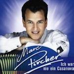 Ich war nie ein Casanova - Marc Pircher
