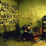 Who Needs Actions When You Got Words - Plan B