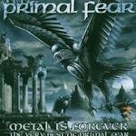 Metal Is Forever - The Very Best Of Primal Fear - Primal Fear