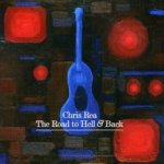 The Road To Hell And Back - Chris Rea