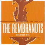 Greatest Hits - Rembrandts