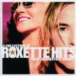 Hits - A Collection Of Their 20 Greatest Songs - Roxette