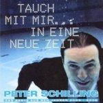 Tauch mit mir in...eine neue Zeit - Peter Schilling