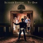 Ta Dah! - Scissor Sisters