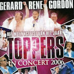 Toppers In Concert 2006 - Gerard - Rene - Gordon