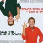 Alle Hits und 9 neue Songs - Peter Wackel