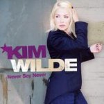 Never Say Never - Kim Wilde