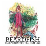 Sleeping In Traffic: Part One - Beardfish