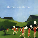 The Bird And The Bee - Bird And The Bee