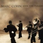 Join The Parade - Marc Cohn