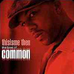 Thisisme Then - The Best Of Common - Common