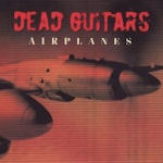 Airplanes - Dead Guitars