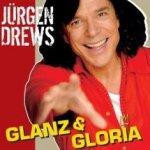 Glanz und Gloria - Jürgen Drews