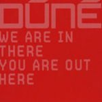 We Are In There, You Are Out Here - Dune (II)