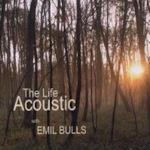 The Life Acoustic - Emil Bulls