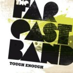 Tough Enough - Far East Band