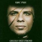 Gegen den Strom - Eric Fish