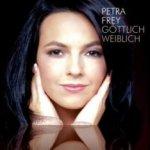 Göttlich weiblich - Petra Frey