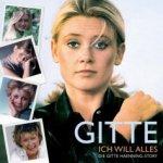 Ich will alles - Die Gitte Haenning-Story - Gitte Haenning