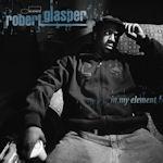 In My Element - Robert Glasper