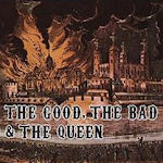 The Good, The Bad And The Queen - The Good, The Bad And The Queen