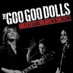 Greatest Hits Volume One: The Singles - Goo Goo Dolls