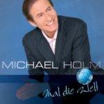 Mal die Welt - Michael Holm
