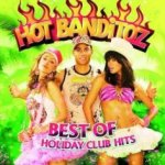 Best Of Holiday Club Hits - Hot Banditoz