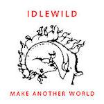 Make Another World - Idlewild