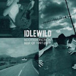 Scottish Fiction - Best Of 1997-2007 - Idlewild