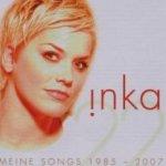 Meine Songs 1985 - 2007 - Inka