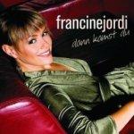 Dann kamst du - Francine Jordi