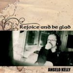 Rejoice And Be Glad - Angelo Kelly