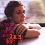 Breakfast On The Morning Train - Stacey Kent