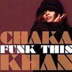 Funk This - Chaka Khan