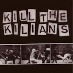 Kill The Kilians - Kilians