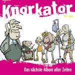 Das nächste Album aller Zeiten - Knorkator