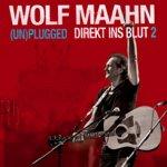 Direkt ins Blut 2 - (Un)Plugged - Wolf Maahn