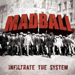 Infiltrate The System - Madball